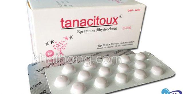Thuốc tanacitoux 50mg là thuốc gì? có tác dụng gì? giá bao nhiêu tiền?