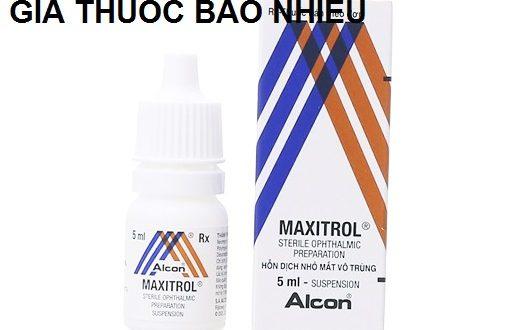 Thuốc maxitrol 5ml là thuốc gì? có tác dụng gì? giá bao nhiêu tiền?