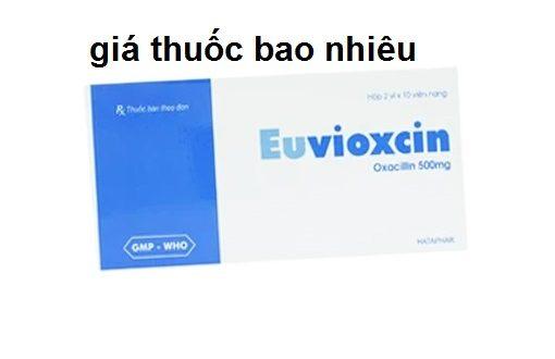 Thuốc euvioxcin 500 là thuốc gì? có tác dụng gì? giá bao nhiêu tiền?