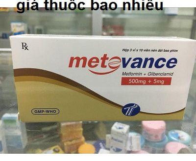 Thuốc metovance 500 là thuốc gì? có tác dụng gì? giá bao nhiêu tiền?
