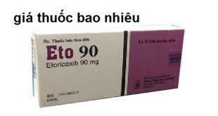 Thuốc eto 90 là thuốc gì? có tác dụng gì? giá bao nhiêu tiền?