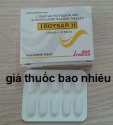 Thuốc Troysar H là thuốc gì? có tác dụng gì? giá bao nhiêu tiền?