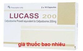 Thuốc lucass 200 là thuốc gì? có tác dụng gì? giá bao nhiêu tiền?
