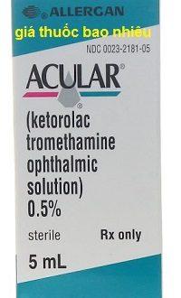 Thuốc acular 5ml là thuốc gì? có tác dụng gì? giá bao nhiêu tiền?