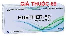Thuốc Huether 50 là thuốc gì? có tác dụng gì? giá bao nhiêu?